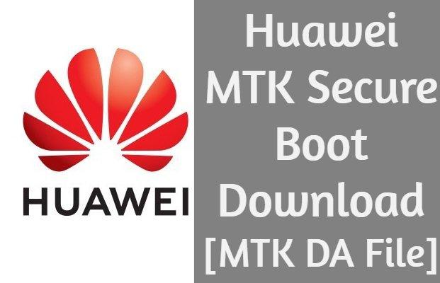 Huawei-MTK-Secure-Boot-Download-MTK-DA-File.jpg.c0b493222c1d28db35992a2c1eb054ef.jpg